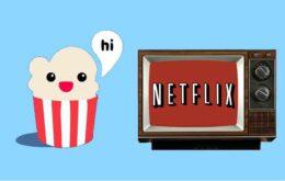 Popcorn Time X Netflix: conheça as diferenças entre eles