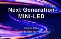 CES 2020: TCL quer desafiar o domínio do OLED com suas TVs Mini-LED