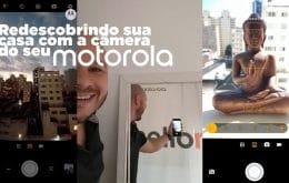 Redescobrindo sua casa com a câmera do seu Motorola