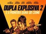 Crítica: 'Dupla Explosiva 2 – E a Primeira-Dama do Crime' acha no exagero a fórmula para comédia de ação quase perfeita