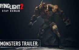 'Dying Light 2 Stay Human' ganha gameplay de 5 minutos com foco nos monstros