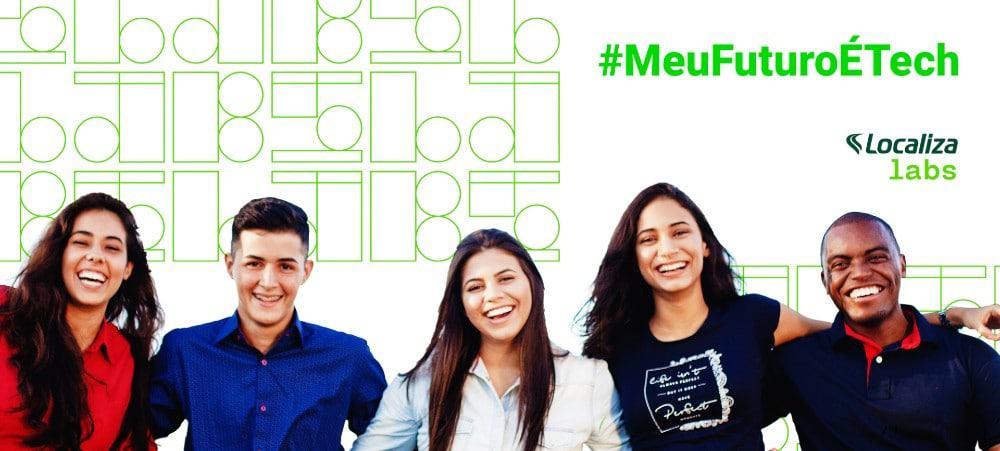 Imagem mostra 5 jovens, sendo três mulheres e dois homens, um ao lado dos outros e, em cima à direita, é possível ler o texto #MeuFuturoÉTech, iniciativa do Localiza Labs