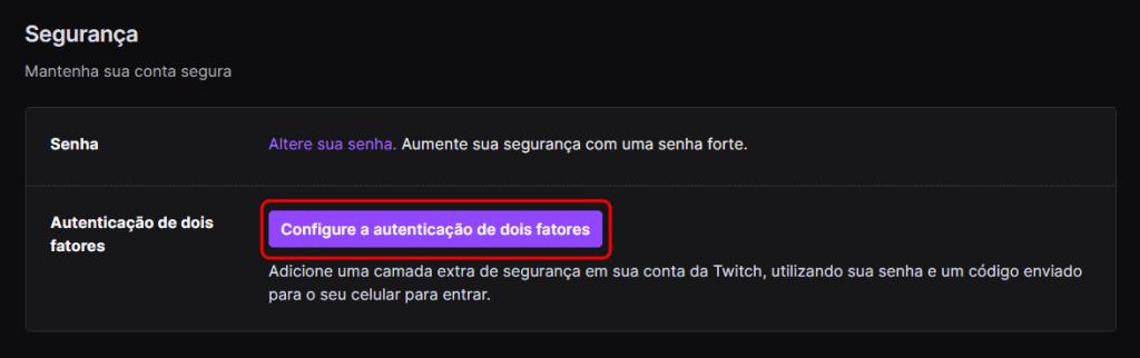 Como configurar a autenticação de dois fatores na Twitch